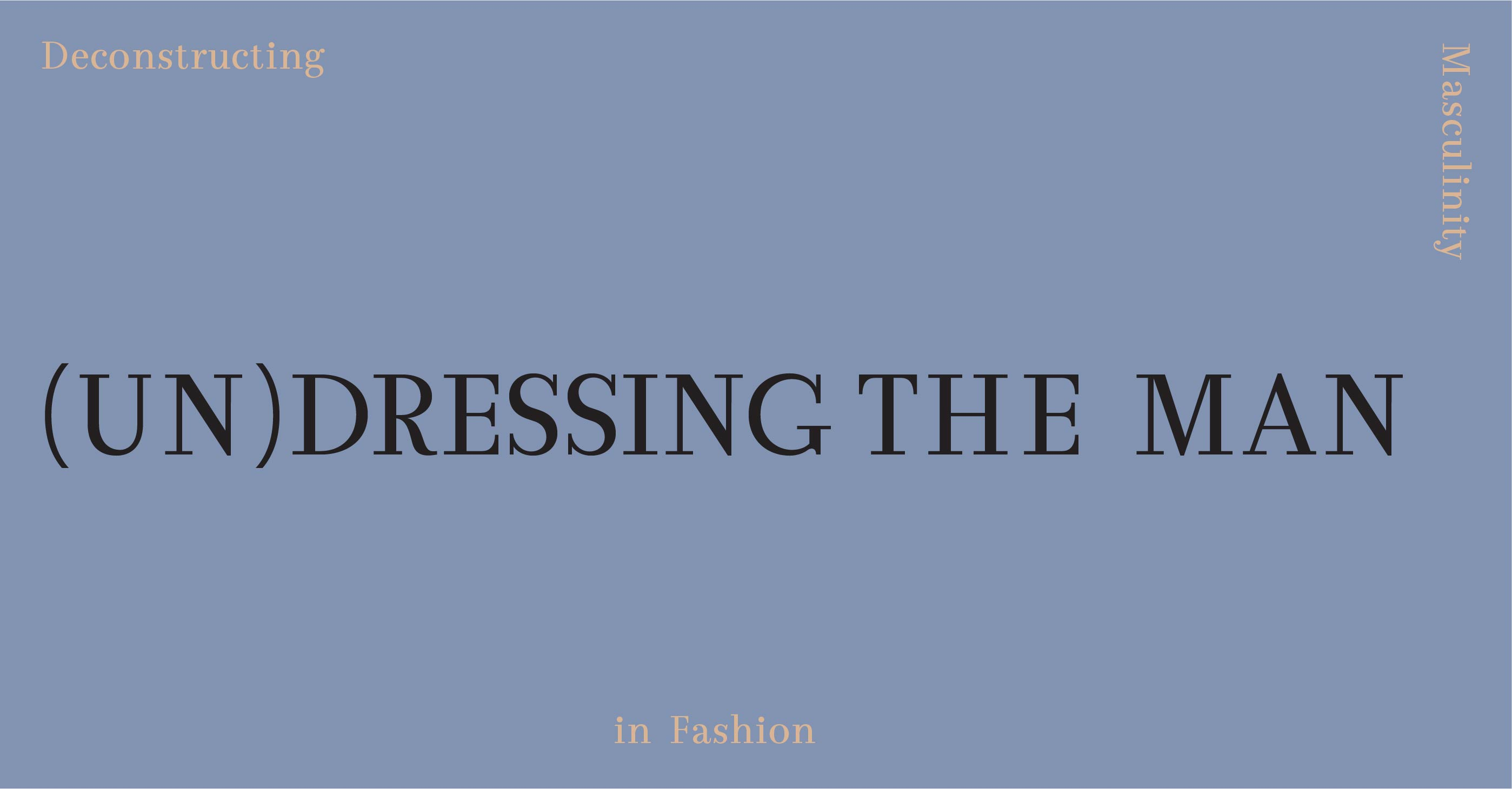 (UN)DRESSING THE MAN - Deconstructing Masculinity in Fashion -logo. Laventelin värinen tausta ja musta teksti.
